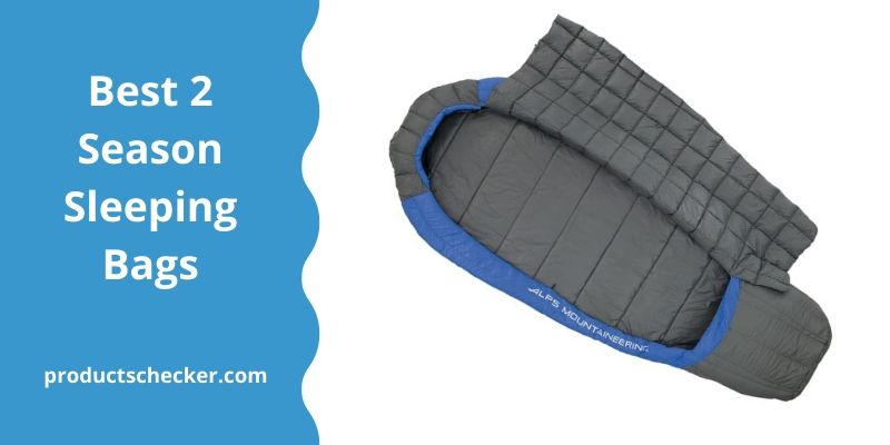 Best 2 Season Sleeping Bags