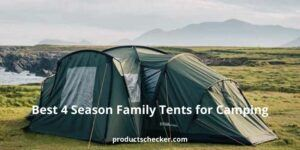 Best 4 Season Family Tents for Camping.