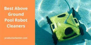 Best Above Ground Pool Robot Cleaners