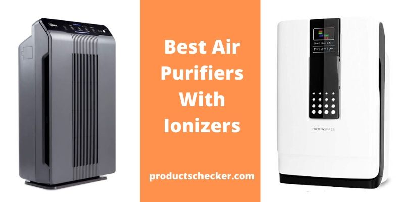 Best Air Purifiers With Ionizers