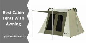 Best Cabin Tents With Awning