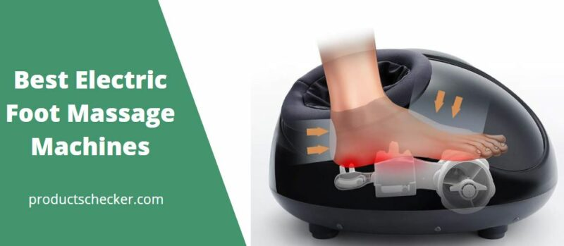 Best Electric Foot Massage Machines
