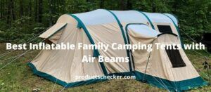 Best Inflatable Family Camping Tents with Air Beams