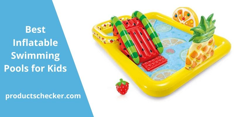 Best Inflatable Swimming Pools for Kids