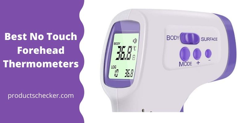 Best No Touch Forehead Thermometers