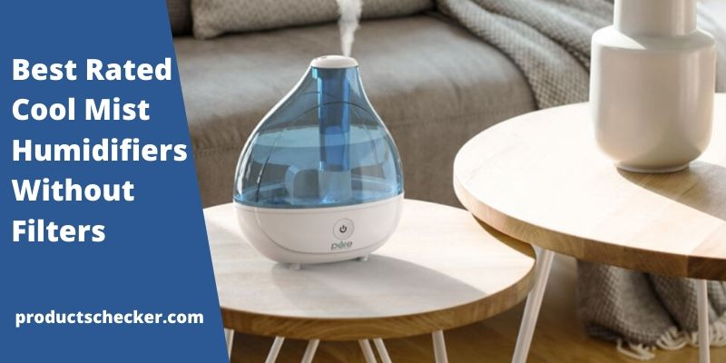Best Rated Cool Mist Humidifiers Without Filters