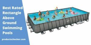 Best Rated Rectangle Above Ground Swimming Pools