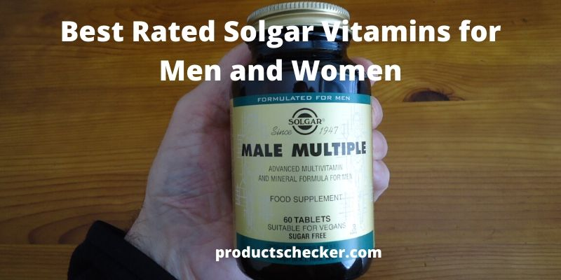 Best Rated Solgar Vitamins for Men and Women