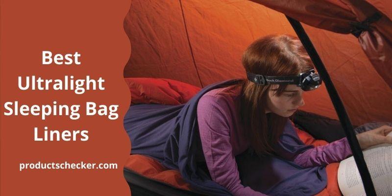 Best Ultralight Sleeping Bag Liners