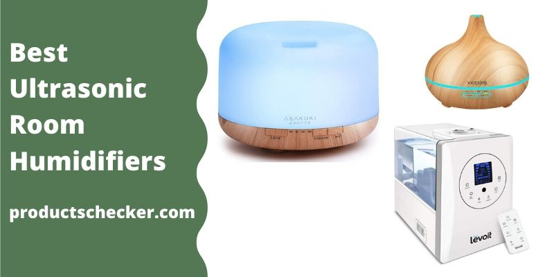 Best Ultrasonic Room Humidifiers