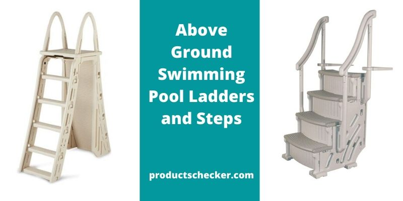 Heavy Duty Above Ground Swimming Pool Ladders and Steps