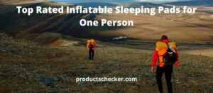 Top Rated Inflatable Sleeping Pads for One Person.