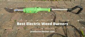 Best Electric Weed Burners